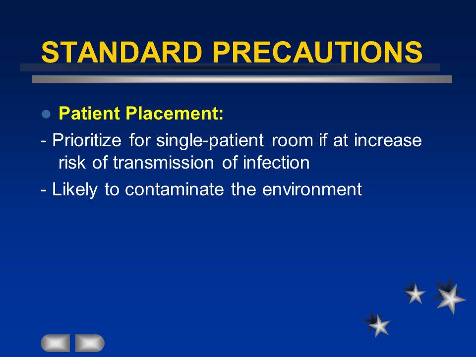 STANDARD PRECAUTIONS Patient Placement: