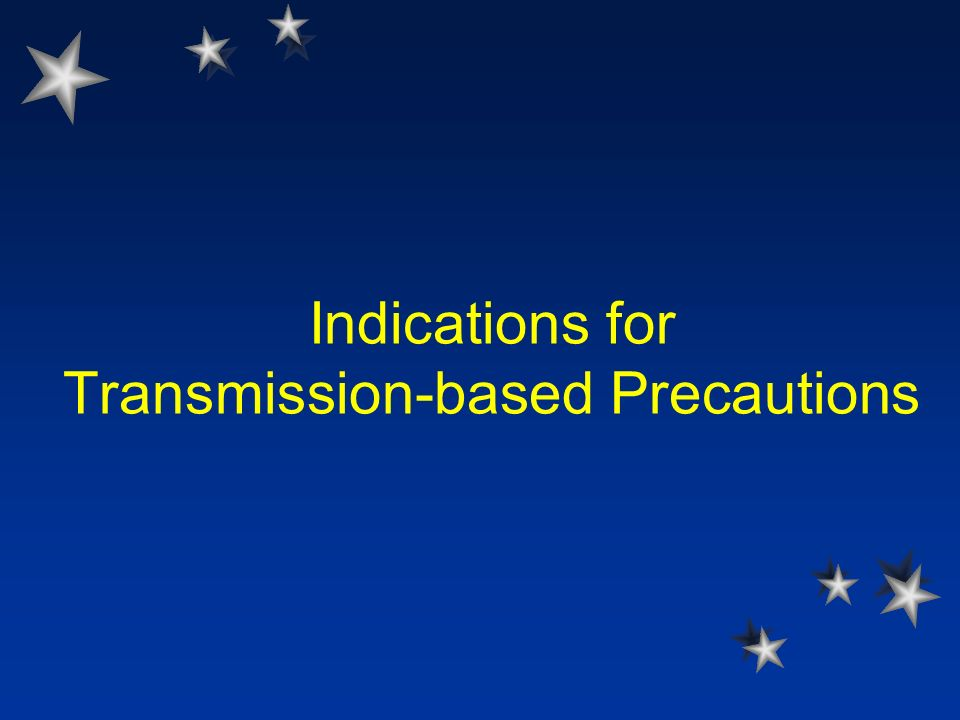 Indications for Transmission-based Precautions