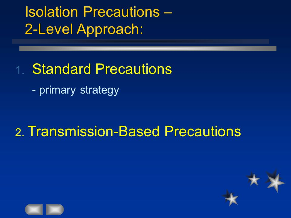 Isolation Precautions – 2-Level Approach: