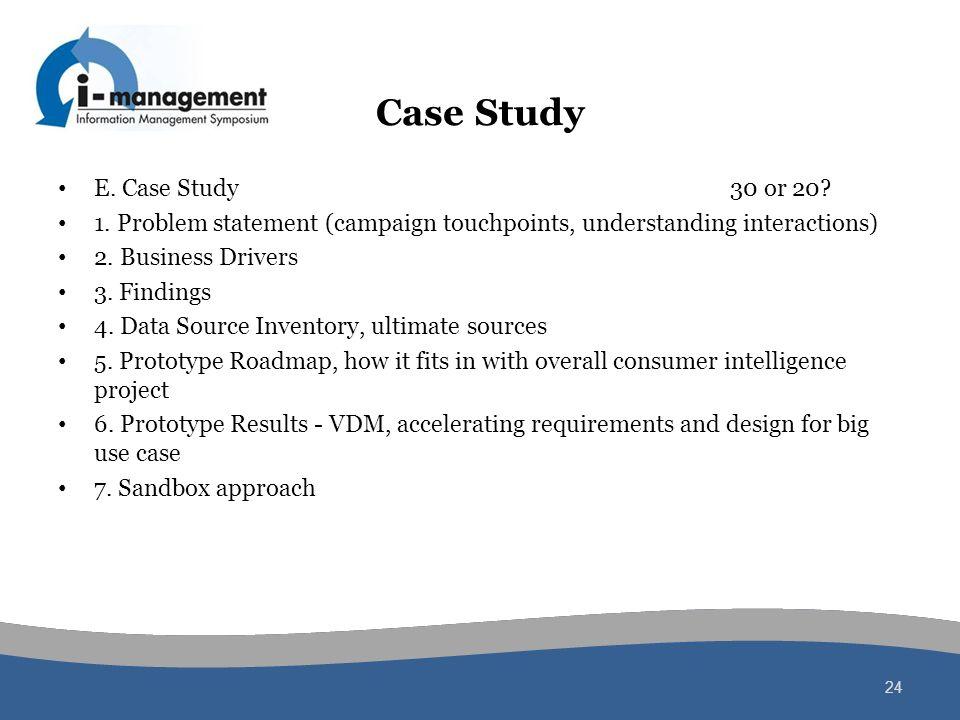 Case Study E. Case Study 30 or 20