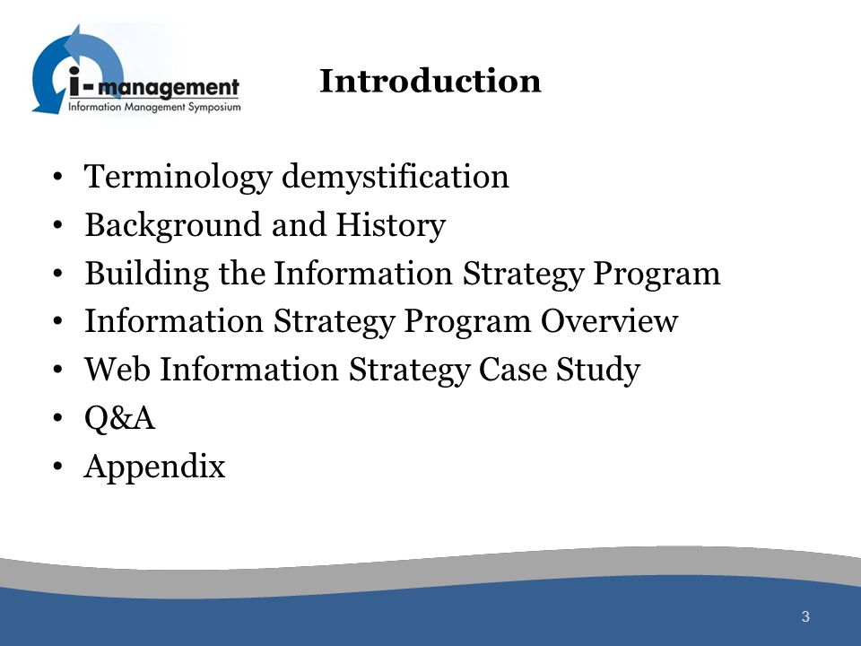 Introduction Terminology demystification. Background and History. Building the Information Strategy Program.