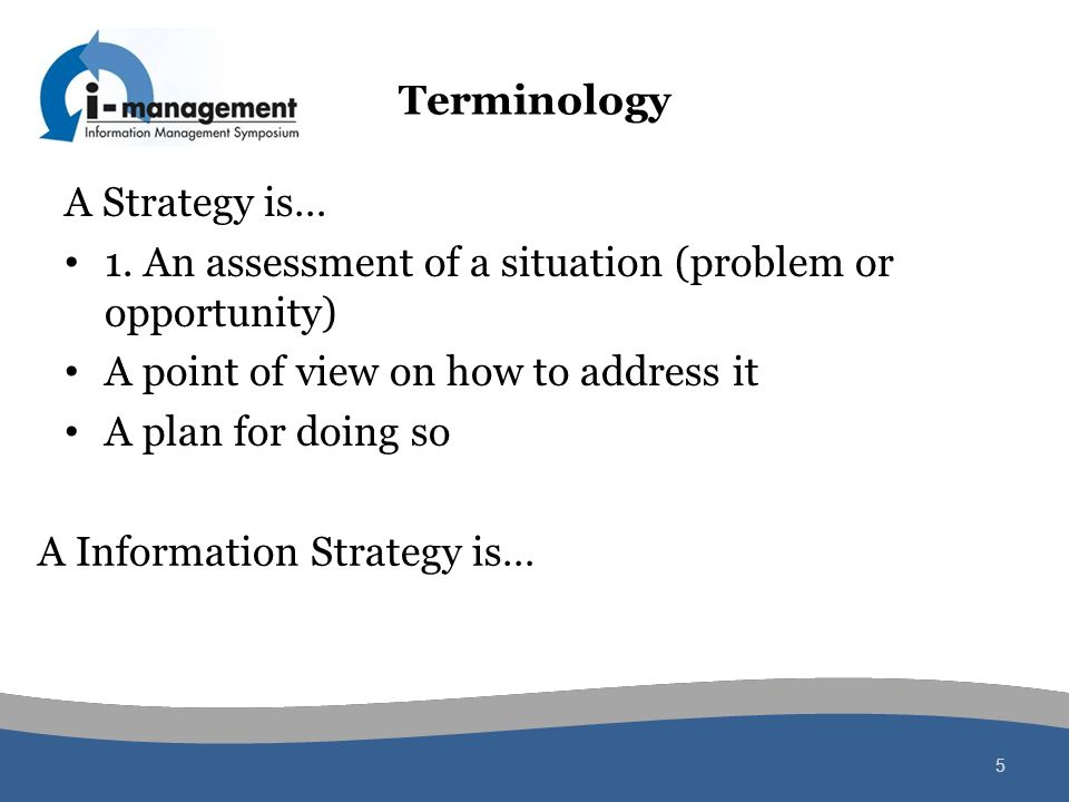 1. An assessment of a situation (problem or opportunity)