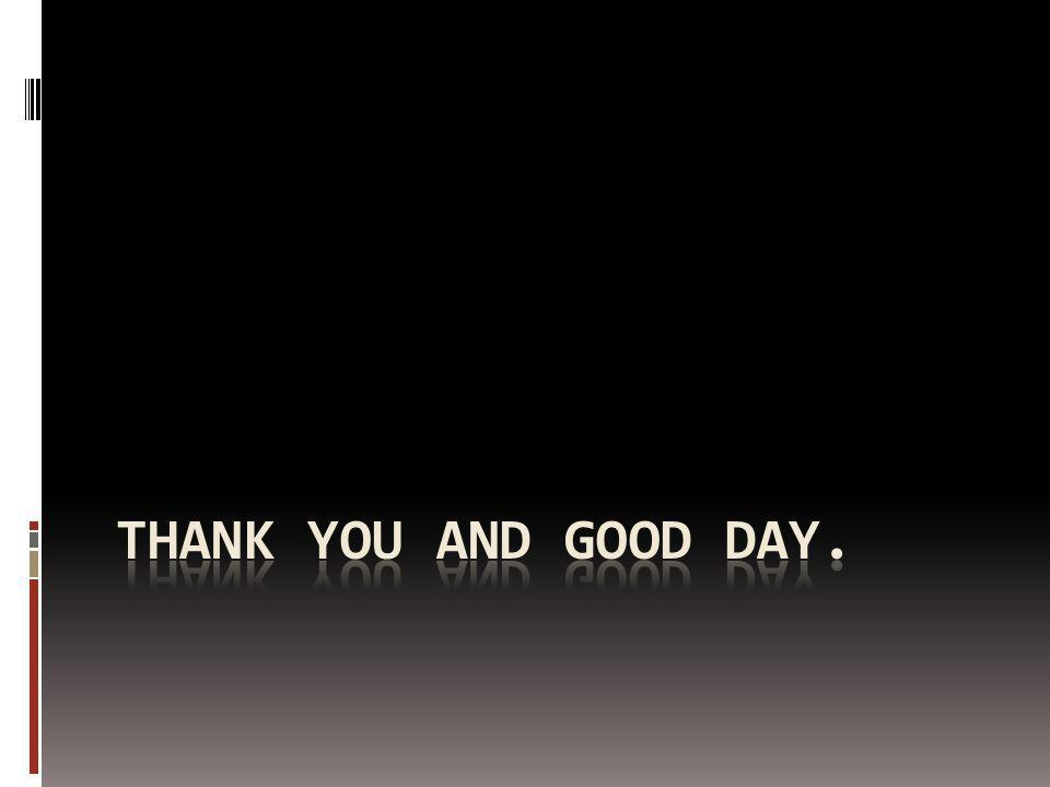 Thank you and good day.