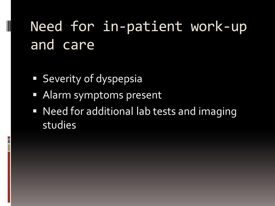 Need for in-patient work-up and care