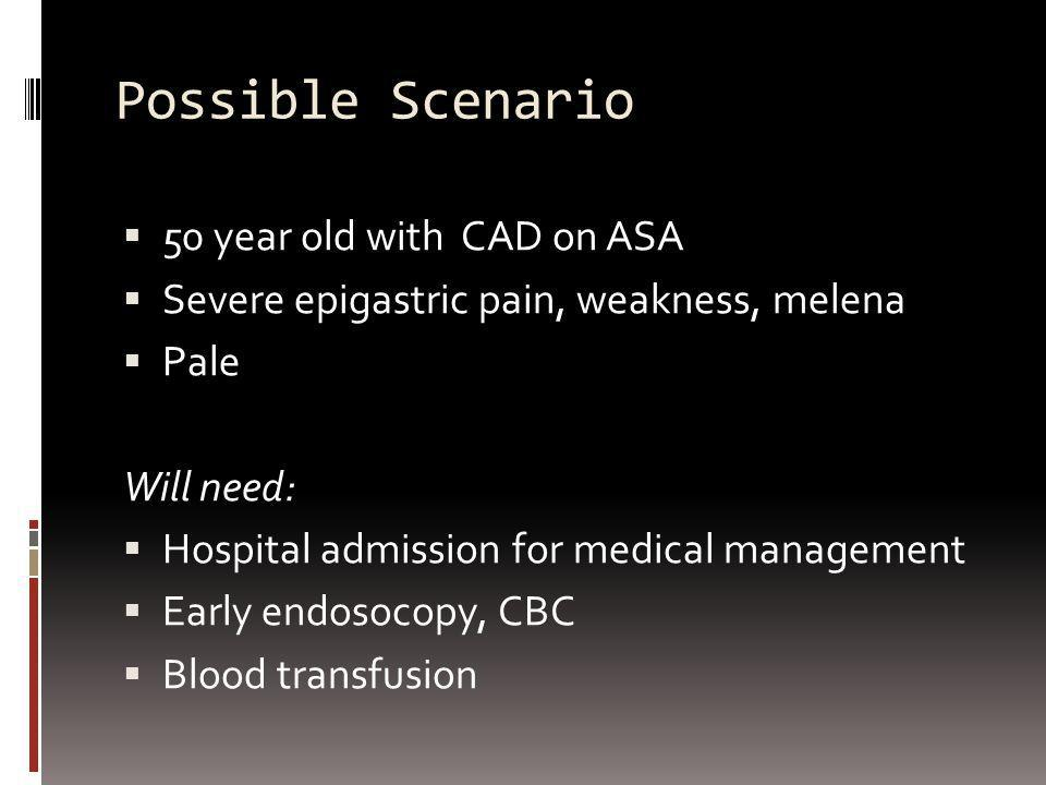 Possible Scenario 50 year old with CAD on ASA