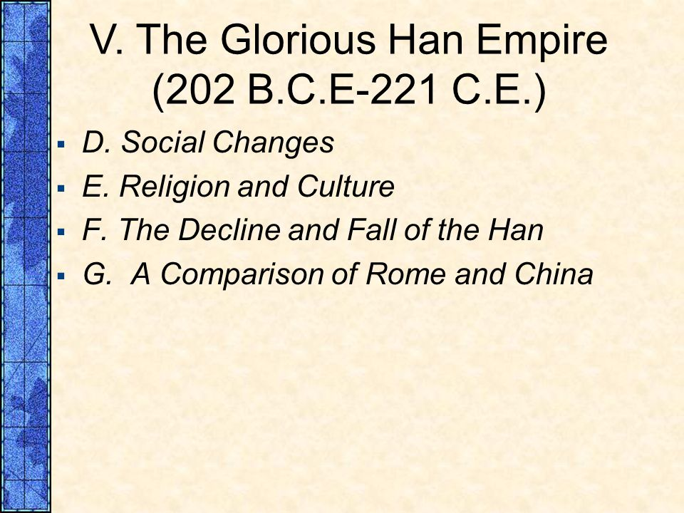 V. The Glorious Han Empire (202 B.C.E-221 C.E.)