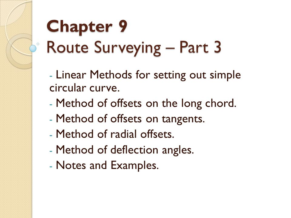 Chapter 9 Route Surveying – Part 3