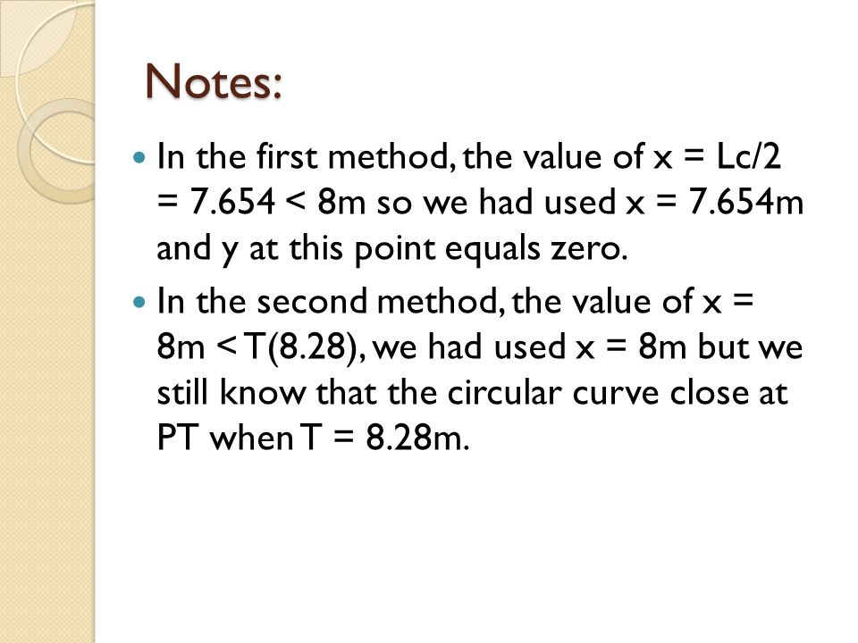 Notes: In the first method, the value of x = Lc/2 = 7.654 < 8m so we had used x = 7.654m and y at this point equals zero.