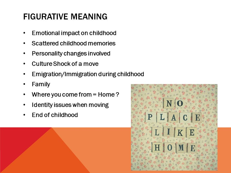 Figurative meaning Emotional impact on childhood