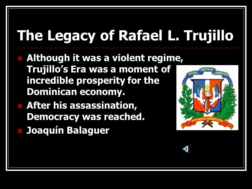 The Legacy of Rafael L. Trujillo