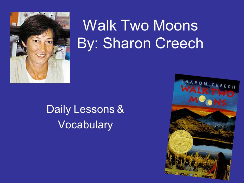 Walk Two Moons By: Sharon Creech