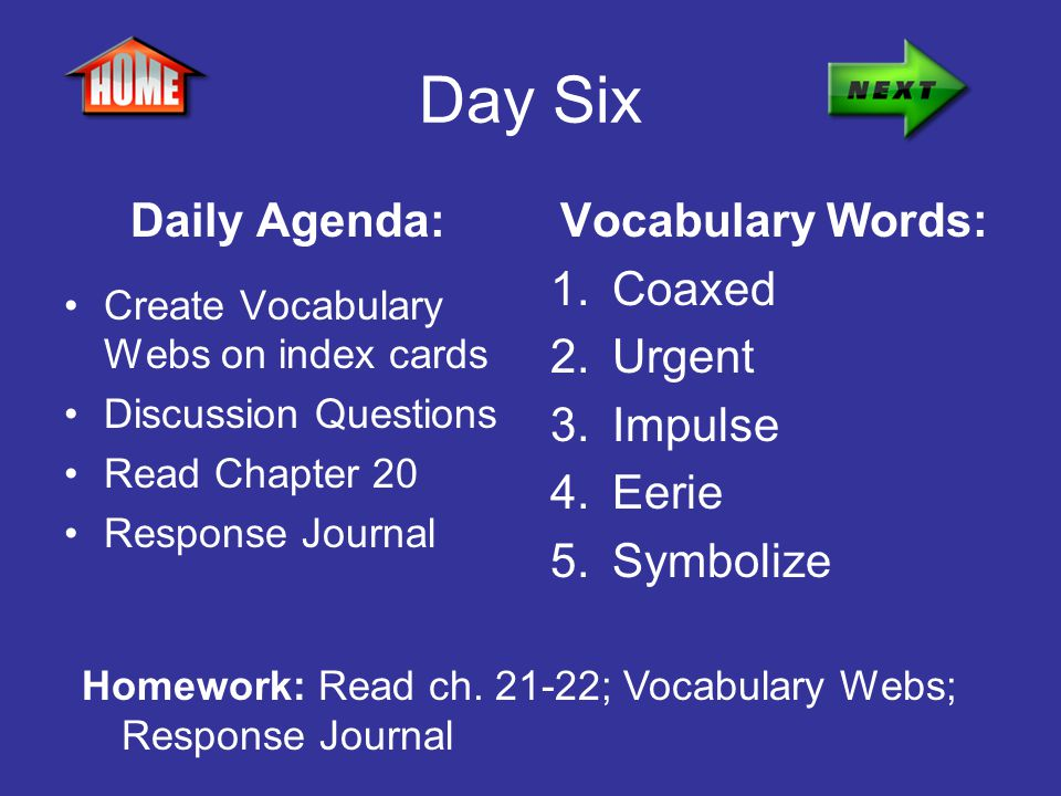 Day Six Daily Agenda: Vocabulary Words: Coaxed Urgent Impulse Eerie