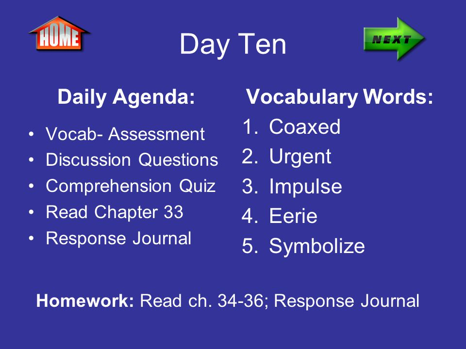 Day Ten Daily Agenda: Vocabulary Words: Coaxed Urgent Impulse Eerie