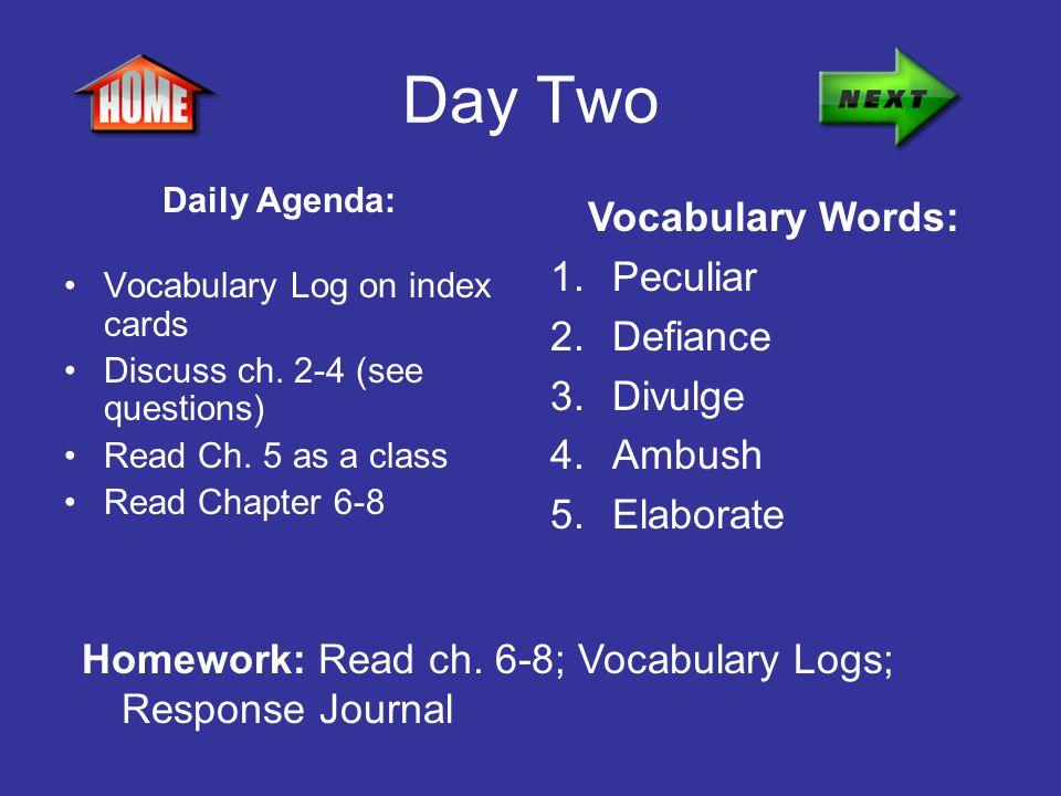 Day Two Vocabulary Words: Peculiar Defiance Divulge Ambush Elaborate