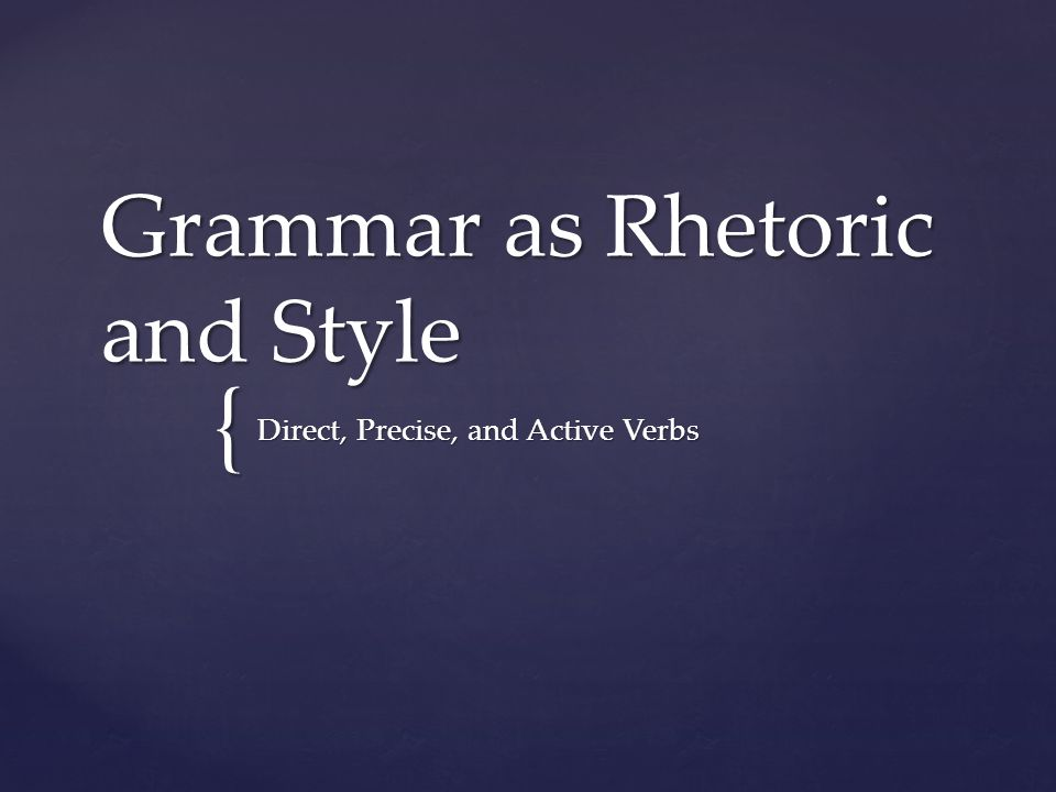 Grammar as Rhetoric and Style