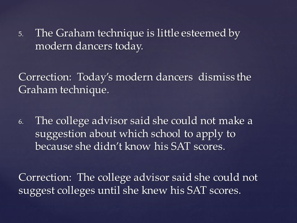 The Graham technique is little esteemed by modern dancers today.