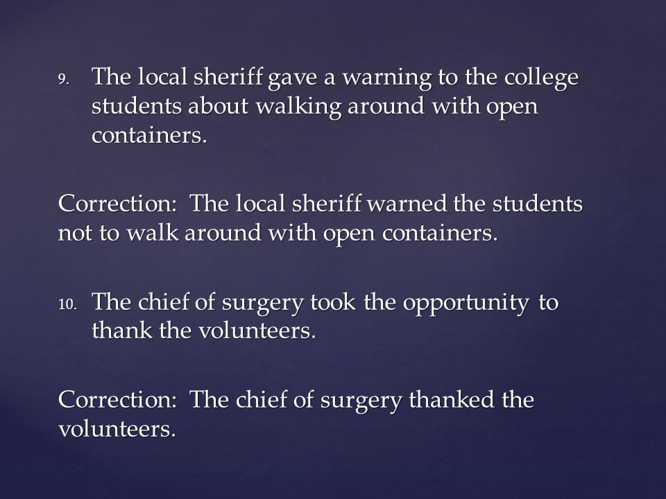 The local sheriff gave a warning to the college students about walking around with open containers.