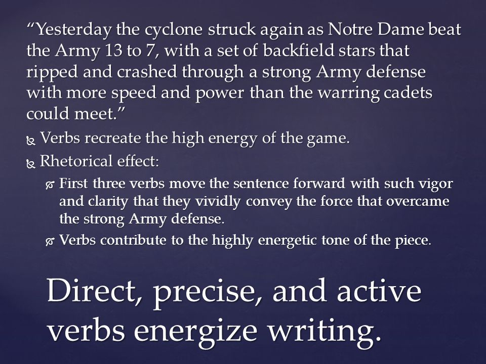 Direct, precise, and active verbs energize writing.