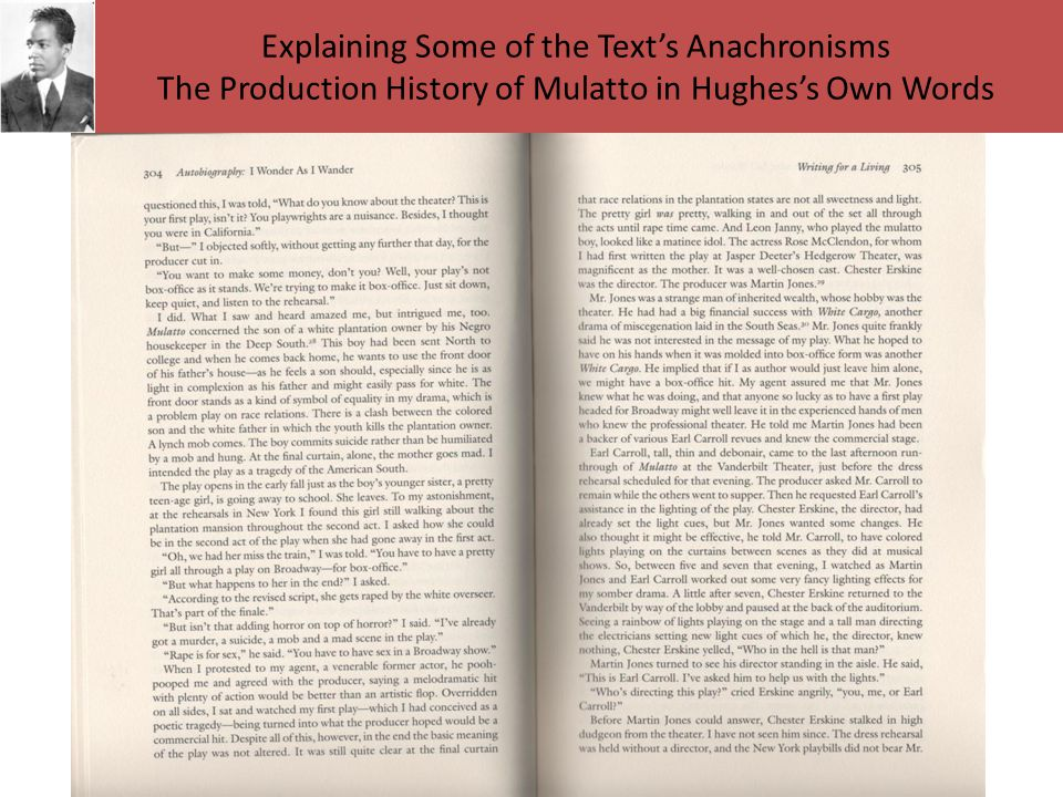 Explaining Some of the Text's Anachronisms The Production History of Mulatto in Hughes's Own Words