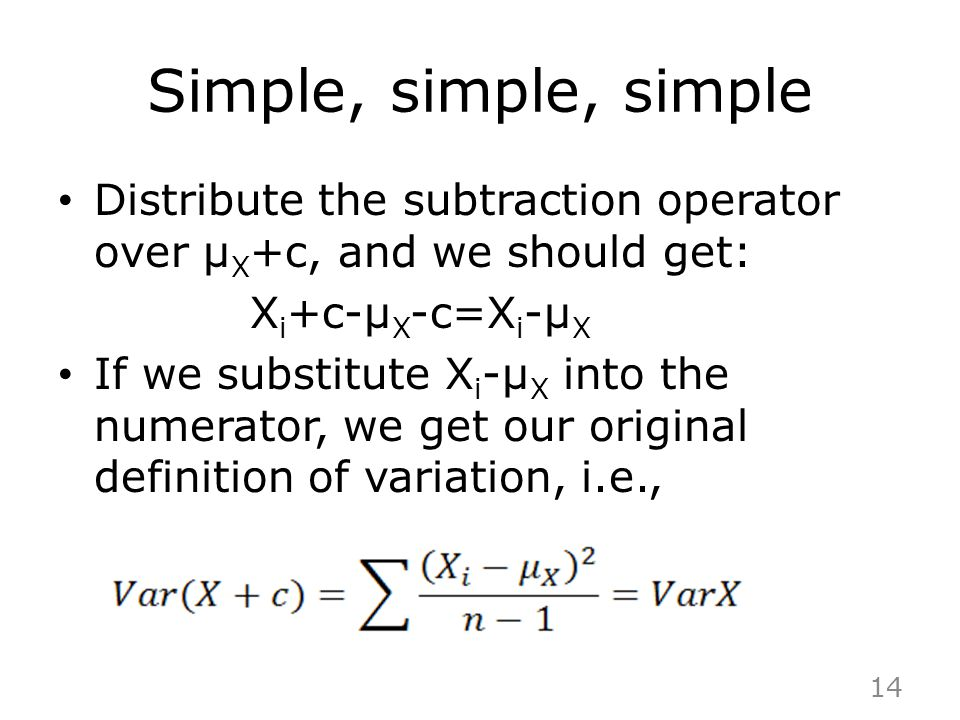 Simple, simple, simple Distribute the subtraction operator over μX+c, and we should get: Xi+c-μX-c=Xi-μX.