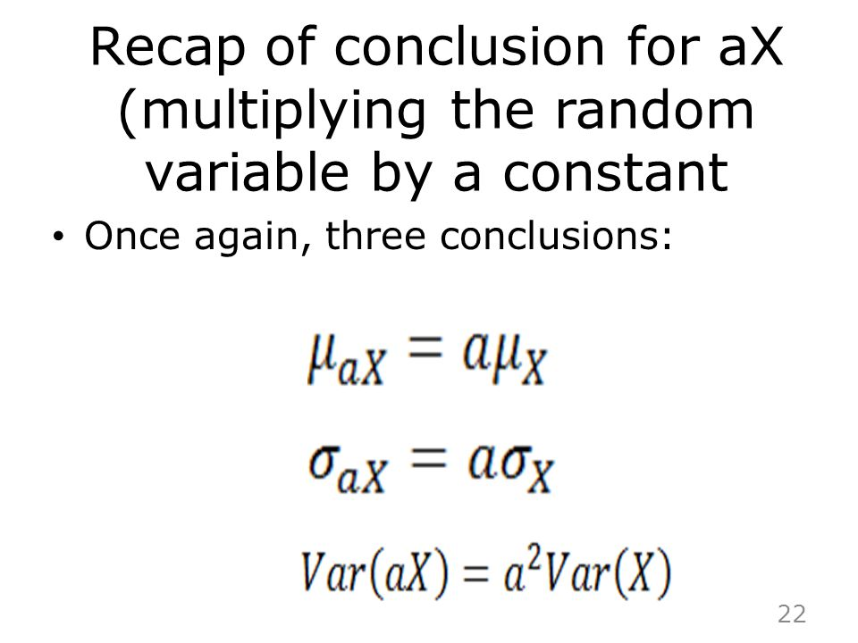 Recap of conclusion for aX (multiplying the random variable by a constant