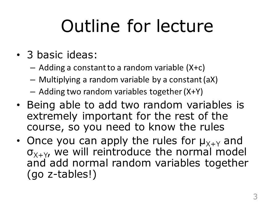 Outline for lecture 3 basic ideas: