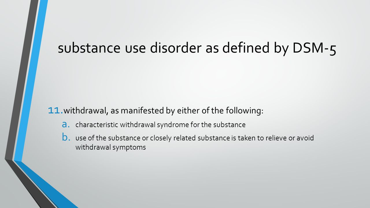 substance use disorder as defined by DSM-5