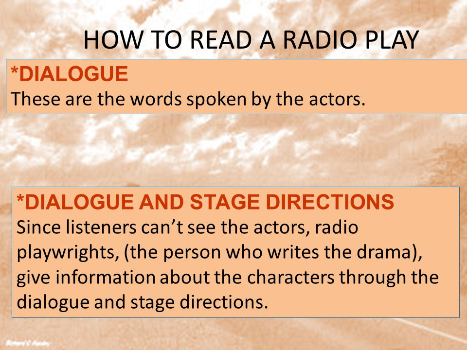 HOW TO READ A RADIO PLAY *DIALOGUE