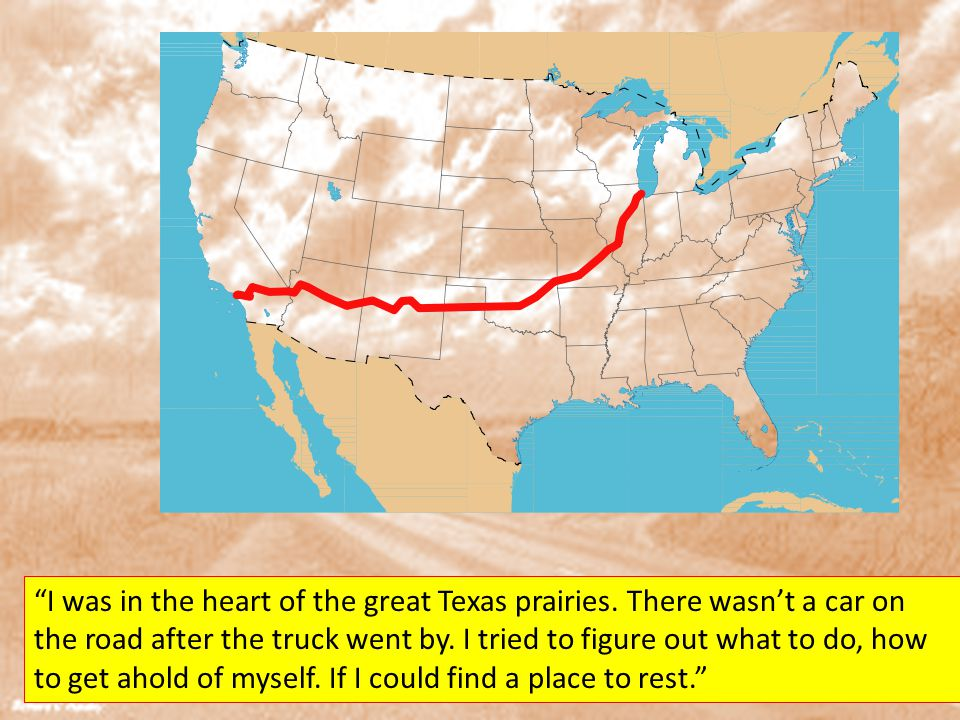 I was in the heart of the great Texas prairies