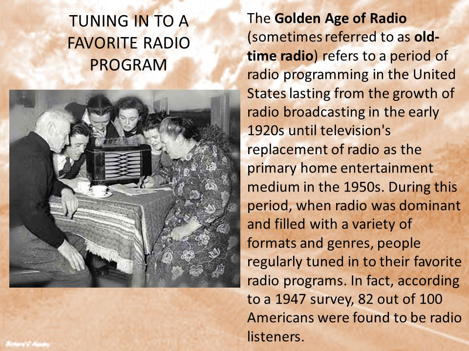 TUNING IN TO A FAVORITE RADIO PROGRAM