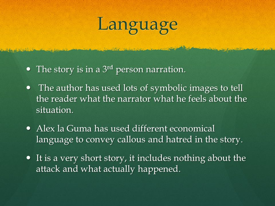 Language The story is in a 3rd person narration.