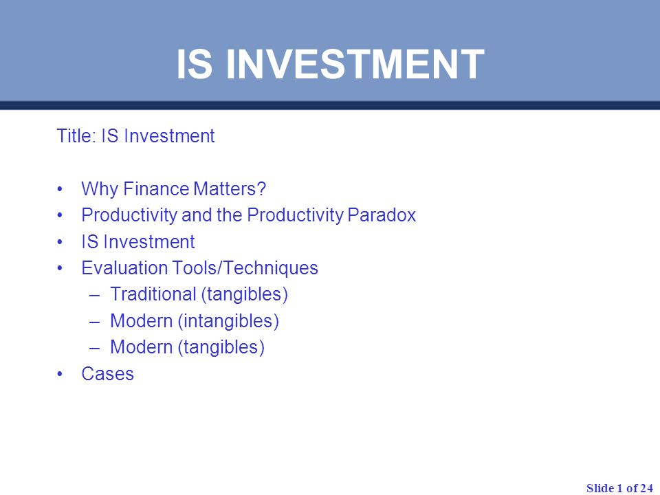 IS INVESTMENT Title: IS Investment Why Finance Matters