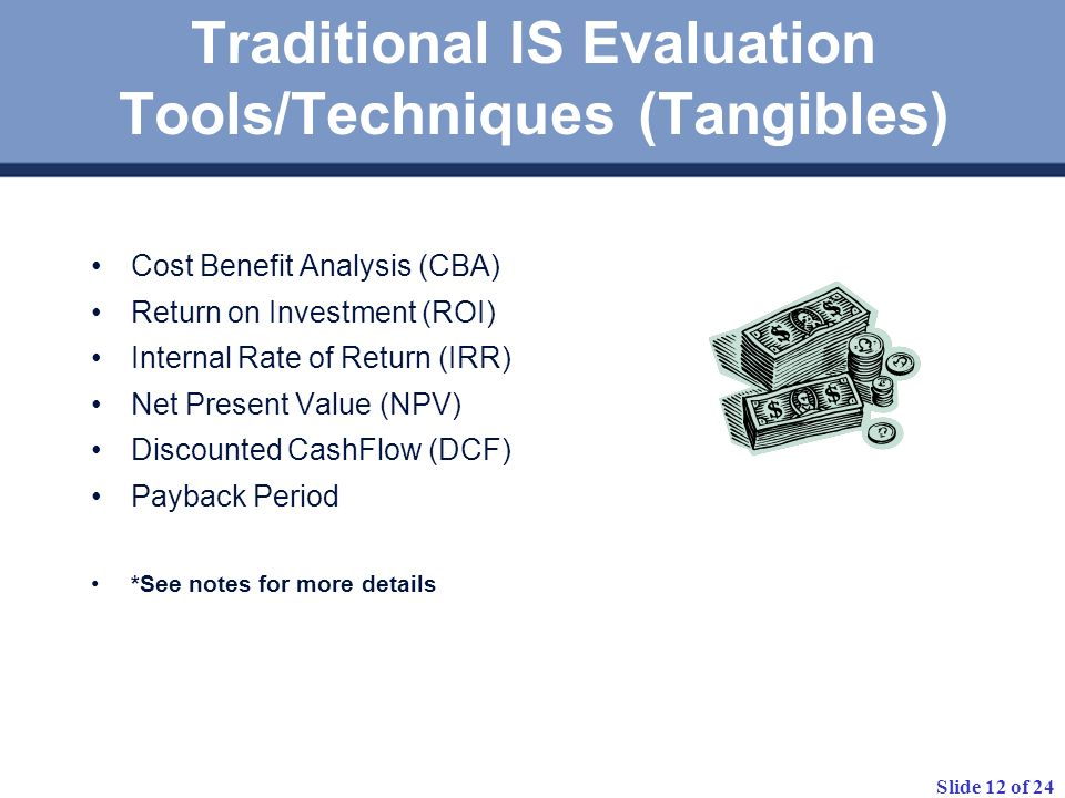 Traditional IS Evaluation Tools/Techniques (Tangibles)