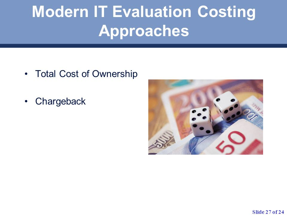 Modern IT Evaluation Costing Approaches