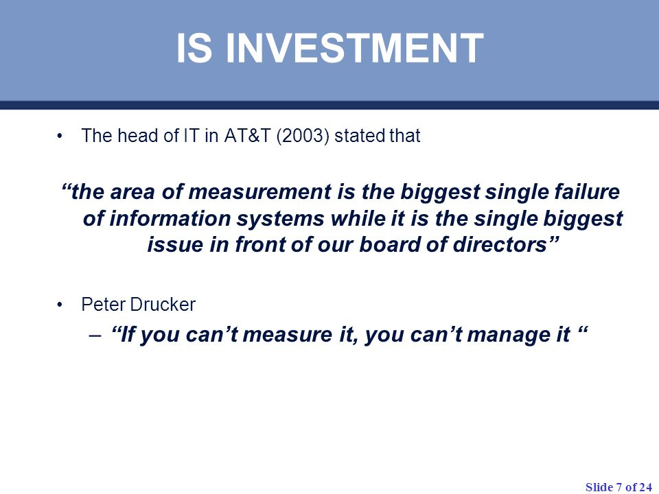 IS INVESTMENT The head of IT in AT&T (2003) stated that.