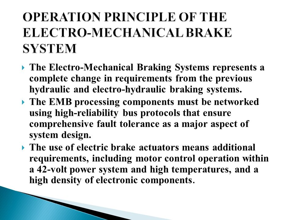 OPERATION PRINCIPLE OF THE ELECTRO-MECHANICAL BRAKE SYSTEM