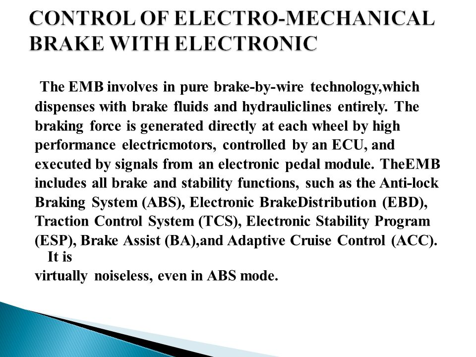 CONTROL OF ELECTRO-MECHANICAL BRAKE WITH ELECTRONIC