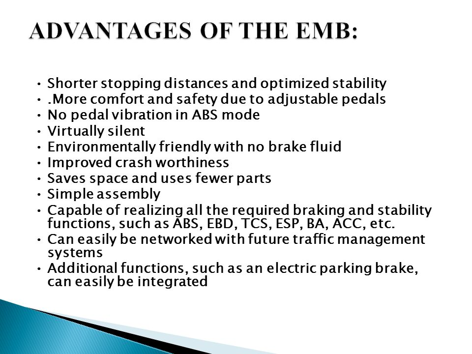 ADVANTAGES OF THE EMB: • Shorter stopping distances and optimized stability. • .More comfort and safety due to adjustable pedals.