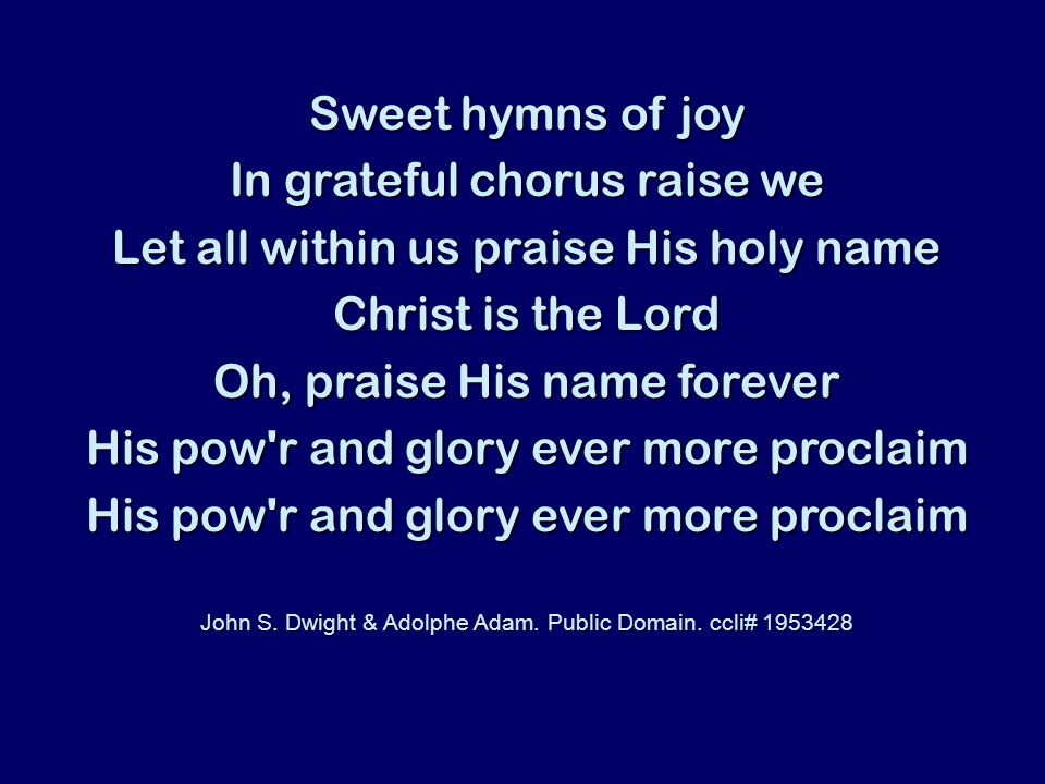 In grateful chorus raise we Let all within us praise His holy name