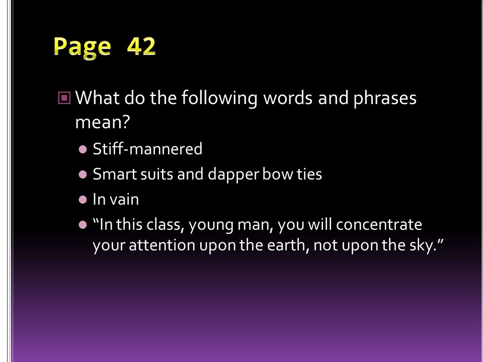 Page 42 What do the following words and phrases mean Stiff-mannered