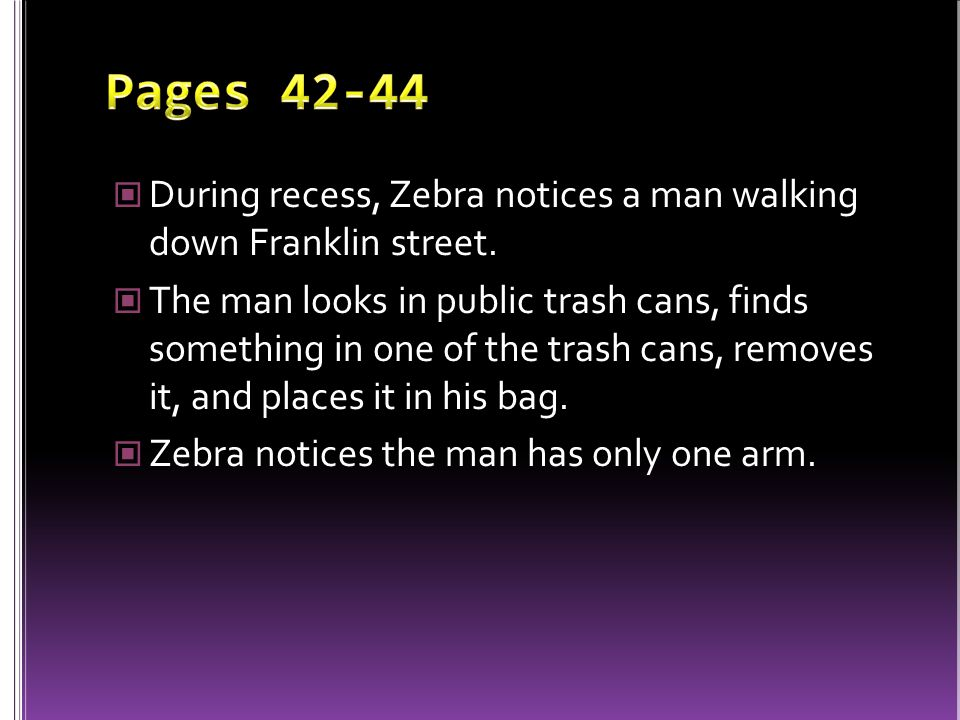 Pages 42-44 During recess, Zebra notices a man walking down Franklin street.