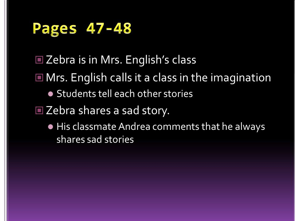 Pages 47-48 Zebra is in Mrs. English's class