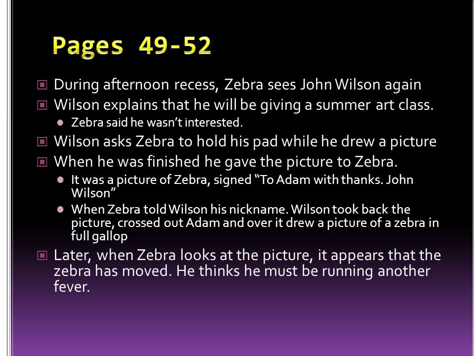 Pages 49-52 During afternoon recess, Zebra sees John Wilson again