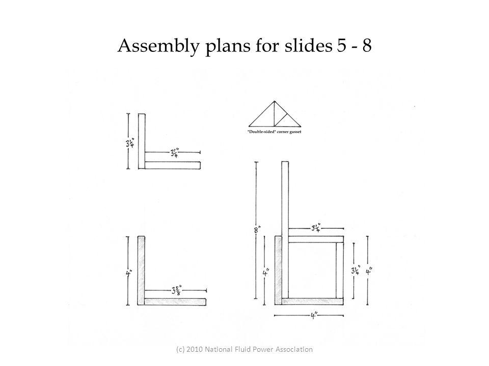 Assembly plans for slides 5 - 8