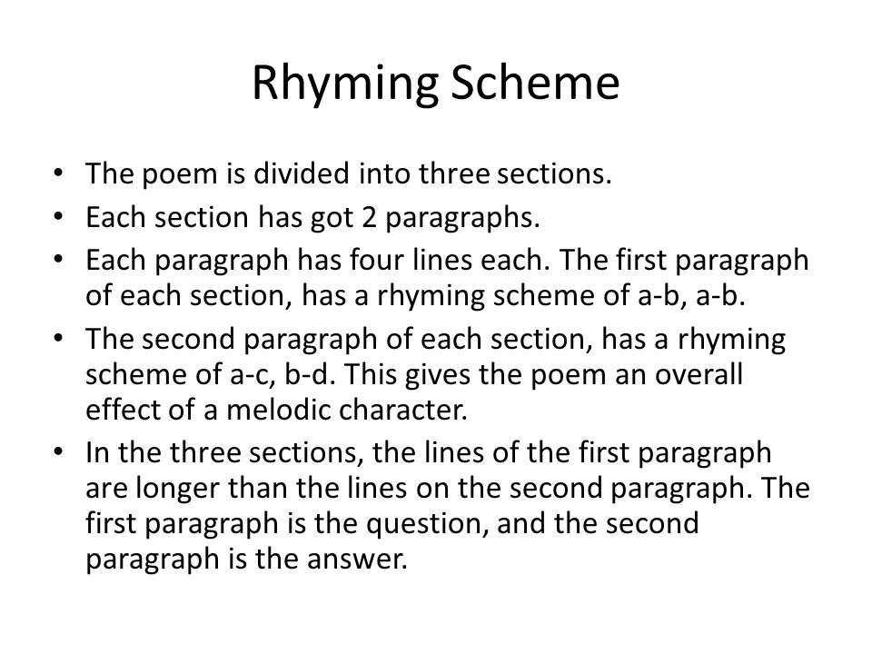Rhyming Scheme The poem is divided into three sections.