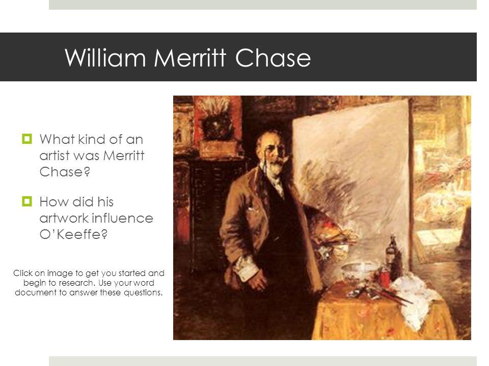 William Merritt Chase What kind of an artist was Merritt Chase