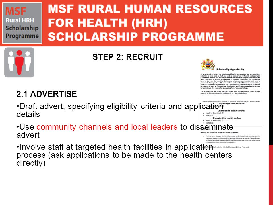 STEP 2: RECRUIT 2.1 ADVERTISE. Draft advert, specifying eligibility criteria and application details.