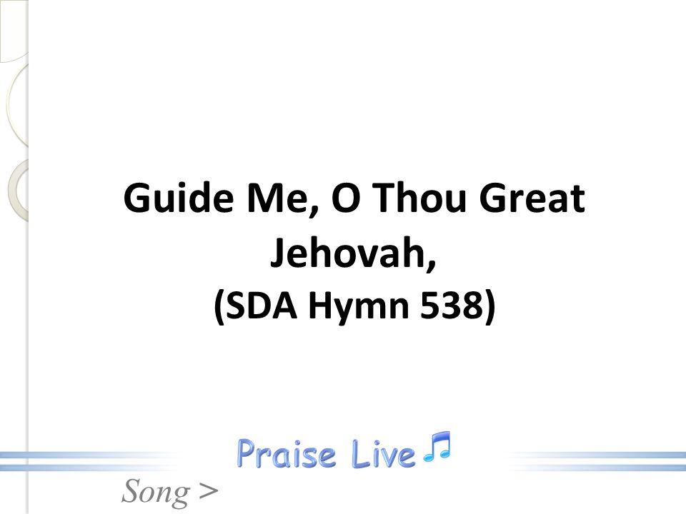 Guide Me, O Thou Great Jehovah, (SDA Hymn 538)