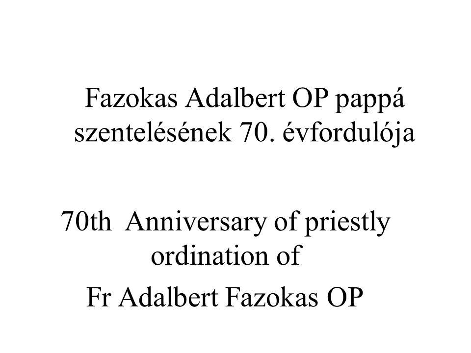 Fazokas Adalbert OP pappá szentelésének 70. évfordulója