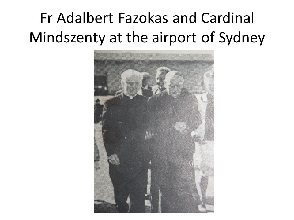Fr Adalbert Fazokas and Cardinal Mindszenty at the airport of Sydney